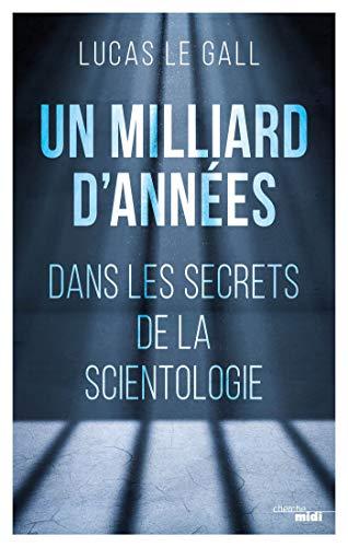 Un milliard d'années - Dans les secrets de la scientologie (French Edition)