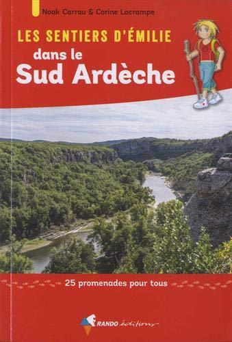 Les Sentiers d'Émilie dans le Sud Ardèche: 25 promenades pour tous