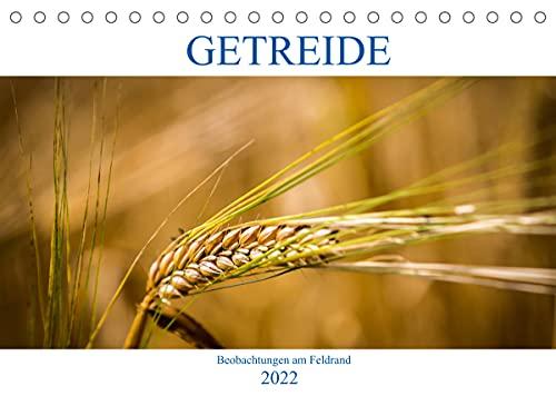 Getreide - Beobachtungen am Feldrand (Tischkalender 2022 DIN A5 quer)