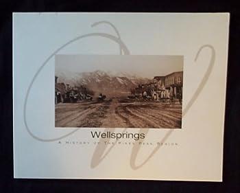 Wellsprings: A History Of The Pikes Peak Region