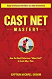 CAST NET MASTERY: How the Best Fishermen 'Make Bait' & Catch More Fish