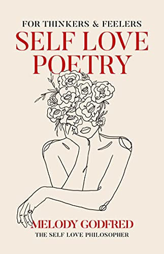 Compare Textbook Prices for Self Love Poetry: For Thinkers & Feelers  ISBN 9781524871222 by Godfred, Melody
