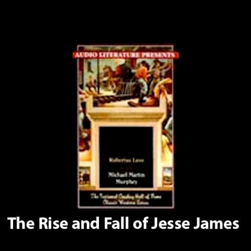 The Rise and Fall of Jesse James audiobook cover art