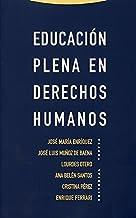 Educación plena en derechos humanos (Estructuras y Procesos. Derecho) (Spanish Edition)