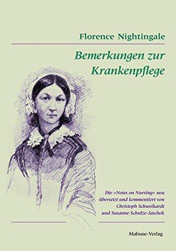 Bemerkungen zur Krankenpflege. Die 'Notes on Nursing' neu übersetzt und kommentiert von Christoph Schweikardt und Susanne Schulze-Jaschok