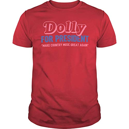 Dolly for President T-Shirt Make Country Music Great Again T-Shirt (Unisex T-Shirt;Red;M)