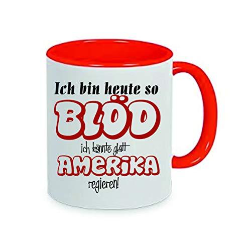 Crealuxe Ich Bin Heute so blöd ich könnte glatt Amerika regieren - Kaffeetasse, Bedruckte Tasse mit Sprüchen oder Bildern, Bürotasse,