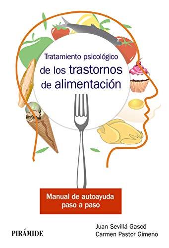 Tratamiento psicológico de los trastornos de alimentación: Manual de autoayuda paso a paso (Manuales prácticos)