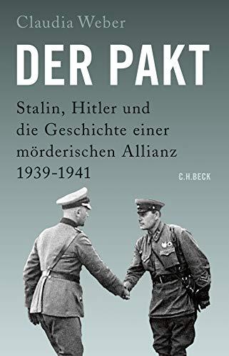 Buchseite und Rezensionen zu 'Der Pakt: Stalin, Hitler und die Geschichte einer mörderischen Allianz' von Claudia Weber