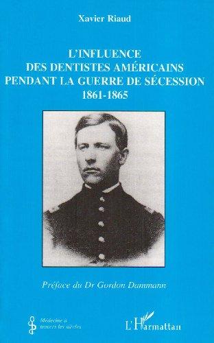 L'influence des dentistes américains pendant la Guerre de Sécession : 1861-1865