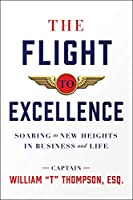 The Flight to Excellence: Soaring to New Heights in Business and Life