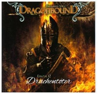Dragonbound. Faldaruns Spiele - Drachentöter: Hörspiel