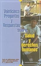 Veinticinco Preguntas Y Respuestas Sobre Salud Y Derechos Humanos (Serie Publicaciones Sobre Salud Y Derechos Humanos)