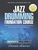 Jazz Drumming Foundation: Improve Your Drumming with The Fundamental Jazz Drumming Guide for Beginners