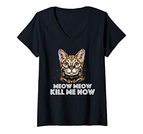 Womens Meow Meow kill me now Valentines Day Funny Bengal cat Gift V-Neck T-Shirt