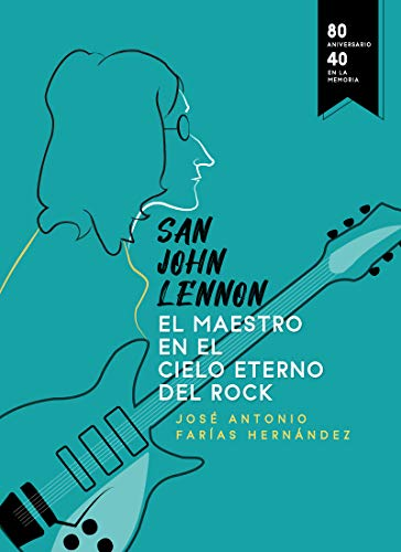 San John Lennon: el Maestro en el cielo eterno del rock