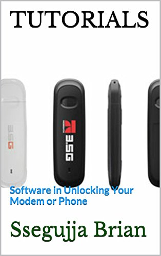 TUTORIALS: Software in Unlocking Your Modem or Phone (English Edition)
