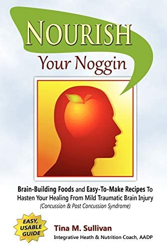 Nourish Your Noggin Brain Building Foods Easy to Make Recipes to Hasten Your Healing From Mild product image