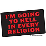 Ephemera, Inc I'm Going to Hell in Every Religion.