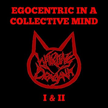 Egocentric in a Collective Mind I & II