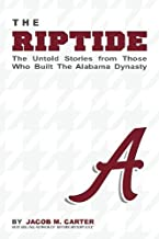 The RipTide: The Untold Stories from Those Who Built the Alabama Dynasty