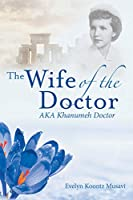 The Wife of the Doctor Aka Khanumeh Doctor