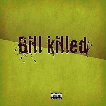 Bill Killed