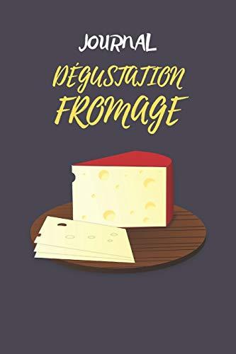 journal dégustation fromage: Un livre, journal, cahier et carnet de notes avec check-list pour les amoureux du fromage, Test de dégustation