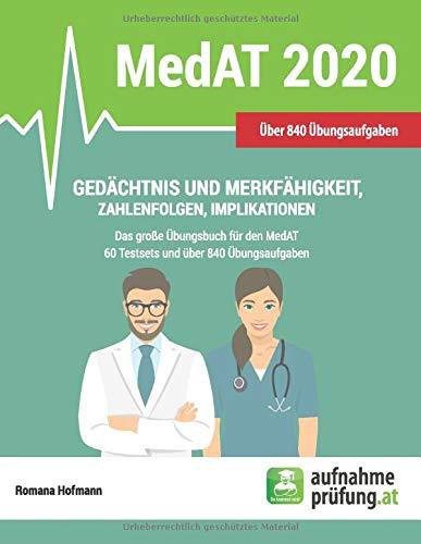 Gedächtnis und Merkfähigkeit, Zahlenfolgen, Implikationen: Das große MedAT-Übungsbuch mit 60 Testsets (MedAT Übungsbücher, Band 5)