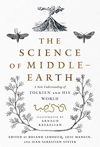 Compare Textbook Prices for The Science of Middle-earth: A New Understanding of Tolkien and His World  ISBN 9781643136165 by Lehoucq,Mangin,Steyer,Rafaelian,Kover, Tina