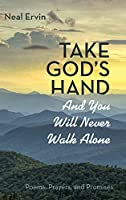 Take God's Hand and You Will Never Walk Alone