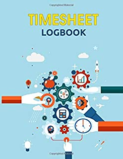 Timesheet Log Book: Large Simple Timesheet log Book to record time   Monitor work hours   Timesheet Book   Work Hours Log ...