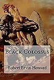 Black Colossus Annotated ( Conan the Barbarian #4 ) (English Edition)