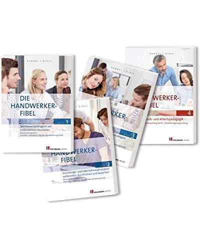 Die Handwerker-Fibel, Bände 1 bis 4: Bundle - Zur Vorbereitung auf die Meisterprüfung Teil III + IV / Ausbildereignungsprüfung