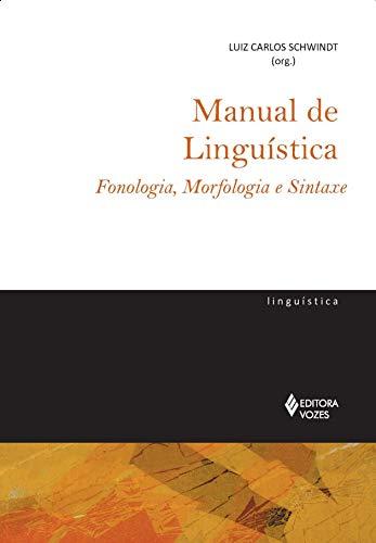 Manual de linguística: Fonologia, morfologia e sintaxe