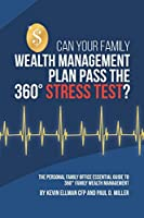 Can Your Family Wealth Management Plan Pass the 360° Stress Test?