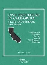 Civil Procedure in California: State and Federal, 2018 Edition (American Casebook Series)