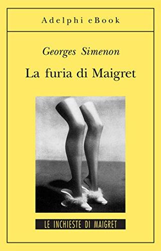 La furia di Maigret: Le inchieste di Maigret (35 di 75) (Le inchieste di Maigret: romanzi)