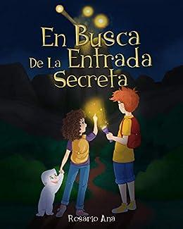 En Busca de la Entrada Secreta : Una emocionante aventura de misterio con un final sorprendente (Dic 2020) - 7 a 12 años PDF EPUB Gratis descargar completo