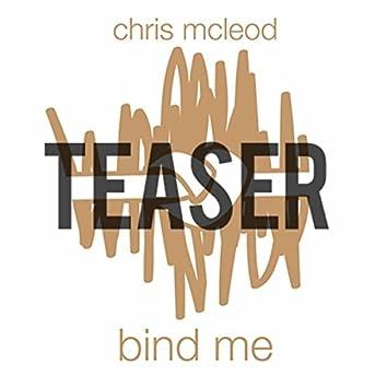Bind Me (Teaser)