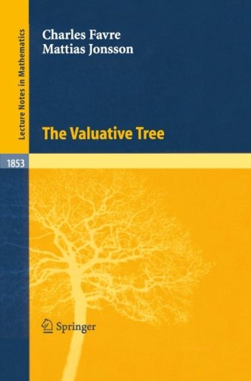 ジェームズダイソンしたい忌み嫌うThe Valuative Tree (Lecture Notes in Mathematics)