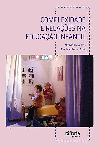 Complexidade E Relações Na Educação Infantil