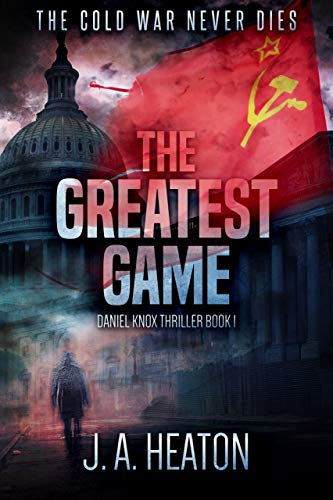 The Greatest Game: Daniel Knox Thriller Book One by [J.A. Heaton]