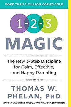 1-2-3 Magic: 3-Step Discipline for Calm, Effective, and Happy Parenting by [Thomas W.  Phelan]