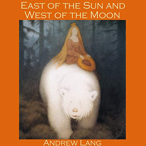 East of the Sun and West of the Moon audiobook cover art