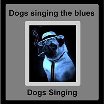 Dogs Singing the Blues