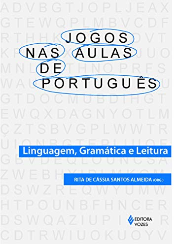Jogos nas aulas de português: Linguagem, gramática e leitura