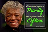 Never Make Someone a Priority When All You are to The m is an Option Maya Angelou Motivational Educational Inspirational Poster 12-Inches by 18-Inches Print Wall Art CAP00018
