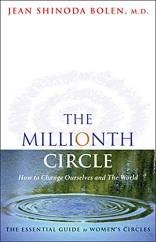 The Millionth Circle: How to Change Ourselves and The World: The Essential Guide to Women's Circles (English Edition)