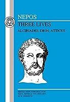 Nepos: Three Lives: Alcibiades, Dion, Atticus (BCP Latin Texts) (English and Latin Edition) by Cornelius Nepos Nepos(1991-06-01)